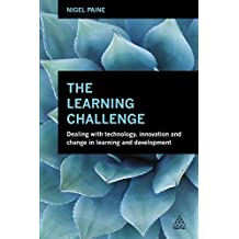 The Learning Challenge: Dealing with Technology, Innovation and Change in  Learning and Development (English Edition)