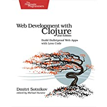 Web Development with Clojure: Build Bulletproof Web Apps with Less Code (English Edition)
