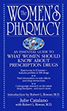 The Women's Pharmacy: An Essential Guide to What Women Should Know About Prescription Drugs (English Edition)