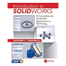 Introduction to SolidWorks: A Comprehensive Guide with Applications in 3D Printing (English Edition)