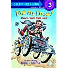 Eat My Dust! Henry Ford's First Race (Step into Reading) (English Edition)