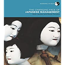 The Changing Face of Japanese Management (Working in Asia) (English Edition)