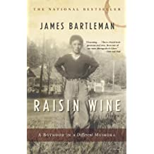 Raisin Wine: A Boyhood in a Different Muskoka (English Edition)