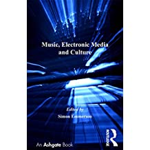 Music, Electronic Media and Culture (English Edition)