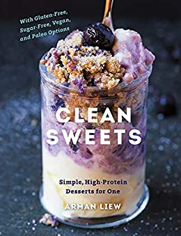 """""""Clean Sweets: Simple, High-Protein Desserts for One (English Edition)"""",作者:[Liew, Arman]"""