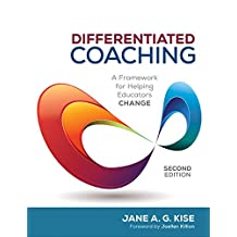 Differentiated Coaching: A Framework for Helping Educators Change (English Edition)