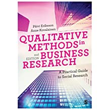 Qualitative Methods in Business Research: A Practical Guide to Social Research (Introducing Qualitative Methods series) (English Edition)