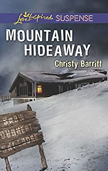 """Mountain Hideaway (Mills & Boon Love Inspired Suspense) (English Edition)"",作者:[Barritt, Christy]"