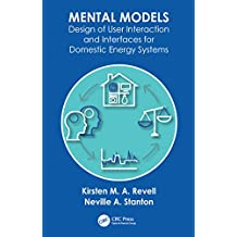 Mental Models: Design of User Interaction and Interfaces for Domestic Energy Systems (English Edition)