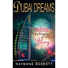 Dubai Dreams: Inside the Kingdom of Bling (English Edition)