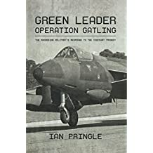Green Leader: Operation Gatling, the Rhodesian Military's Response To The Viscount Tragedy (English Edition)