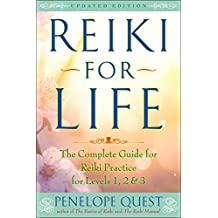 Reiki for Life (Updated Edition): The Complete Guide to Reiki Practice for Levels 1, 2 & 3 (English Edition)