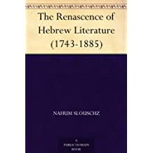 The Renascence of Hebrew Literature (1743-1885) (免费公版书) (English Edition)