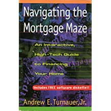 Navigating the Mortgage Maze: An Interactive, High-Tech Guide To Financing Your Home (English Edition)