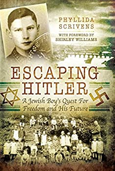 """Escaping Hitler: A Jewish Boy's Quest for Freedom and His Future (English Edition)"",作者:[Scrivens, Phyllida]"