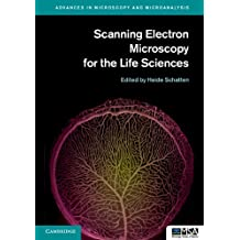 Scanning Electron Microscopy for the Life Sciences: Epidemiology and Environmental Causes (Advances in Microscopy and Microanalysis) (English Edition)