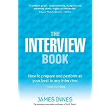 The Interview Book: How to prepare and perform at your best in any interview (English Edition)