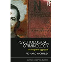 Psychological Criminology: An Integrative Approach (Crime Science Series Book 9) (English Edition)