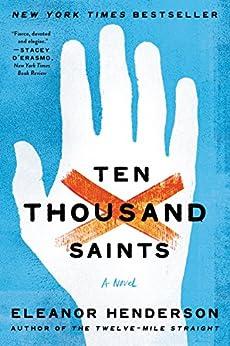 """Ten Thousand Saints: A Novel (English Edition)"",作者:[Henderson, Eleanor]"