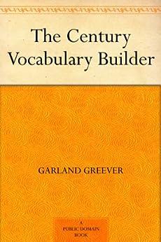"""The Century Vocabulary Builder (English Edition)"",作者:[Bachelor,Joseph M. (Joseph Morris), Greever,Garland]"