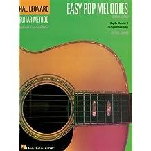 Easy Pop Melodies: Book (Hal Leonard Guitar Method (Songbooks)) (English Edition)