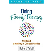 Doing Family Therapy, Third Edition: Craft and Creativity in Clinical Practice (English Edition)