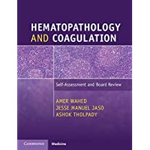Hematopathology and Coagulation: Self-Assessment and Board Review (English Edition)