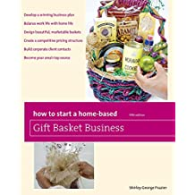 How to Start a Home-Based Gift Basket Business (Home-Based Business Series) (English Edition)