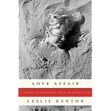Love Affair: A Memoir of a Forbidden Father-Daughter Union (English Edition)