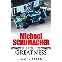 Michael Schumacher: The Edge of Greatness (English Edition)