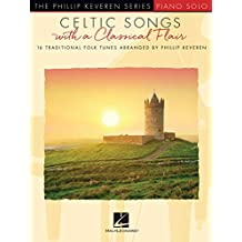 Celtic Songs with a Classical Flair: 16 Traditional Folk Tunes Phillip Keveren Series (English Edition)