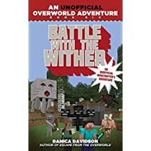 Battle with the Wither: An Unofficial Overworld Adventure, Book Six (English Edition)
