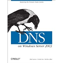 DNS on Windows Server 2003: Mastering the Domain Name System (English Edition)