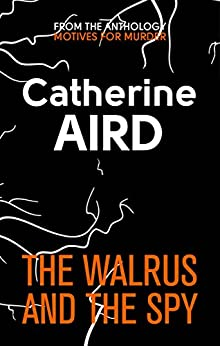 """""""The Walrus and the Spy (English Edition)"""",作者:[Aird, Catherine]"""