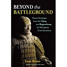 Beyond the Battleground: Classic Strategies from the Yijing and Baguazhang for Managing Crisis Situations (English Edition)