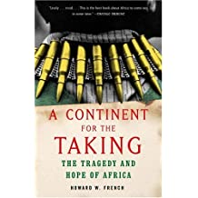 A Continent for the Taking: The Tragedy and Hope of Africa (English Edition)
