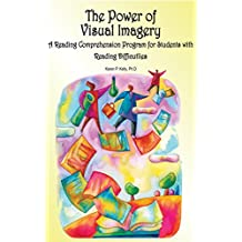 The Power of Visual Imagery: A Reading Comprehension Program for Students with Reading Difficulties (English Edition)