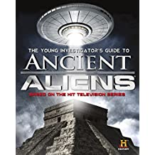 The Young Investigator's Guide to Ancient Aliens (English Edition)