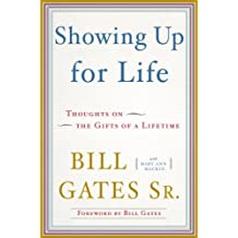 Showing Up for Life: Thoughts on the Gifts of a Lifetime (English Edition)