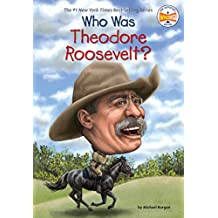 Who Was Theodore Roosevelt? (Who Was?) (English Edition)