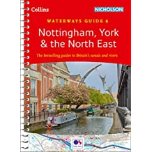Nottingham, York & the North East: Waterways Guide 6 (Collins Nicholson Waterways Guides) (English Edition)