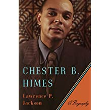 Chester B. Himes: A Biography (English Edition)