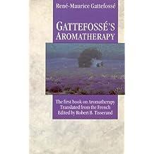 Gattefosse's Aromatherapy (English Edition)