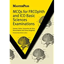MCQs for FRCOphth and ICO Basic Sciences Examinations (Masterpass) (English Edition)