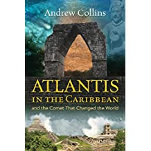 Atlantis in the Caribbean: And the Comet That Changed the World (English Edition)