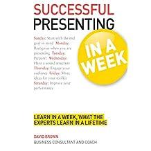 Successful Presenting in a Week: Teach Yourself (TYW) (English Edition)