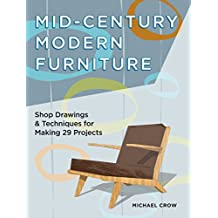 Mid-Century Modern Furniture: Shop Drawings & Techniques for Making 29 Projects (English Edition)