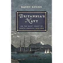 Britannia's Navy on the West Coast of North America, 1812–1914 (English Edition)