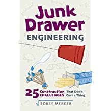 Junk Drawer Engineering: 25 Construction Challenges That Don't Cost a Thing (Junk Drawer Science) (English Edition)