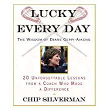 Lucky Every Day: 20 Unforgettable Lessons from a Coach Who Made a Difference (English Edition)